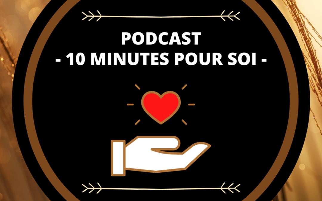 PODCAST «10 MINUTES POUR SOI»